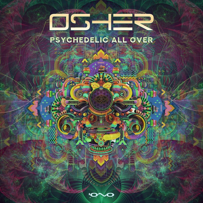 Iono Music - OSHER - Psychedelic All Over