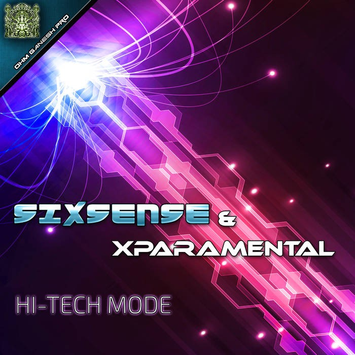 Ohm Ganesh Pro - SIXSENSE, XPARAMENTAL - Hi Tech Mode
