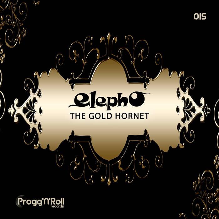 ProggNRoll Records - ELEPHO - The Gold Hornet