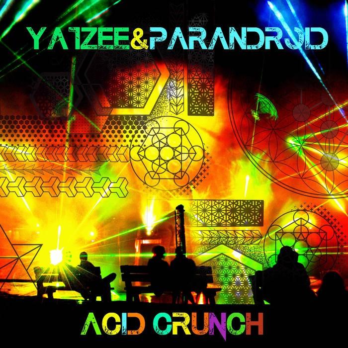 Blackout Records - YATZEE, PARANDROID - Acid Crunch