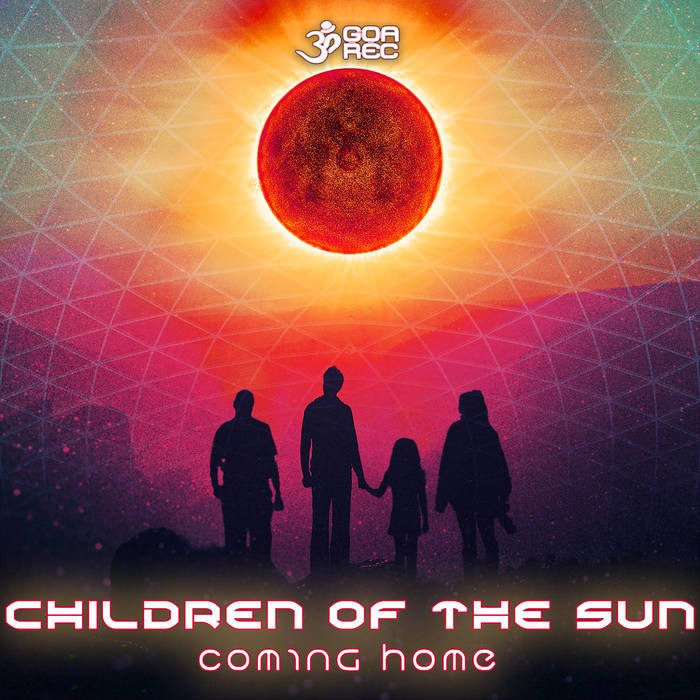 Goa Records - CHILDREN OF THE SUN - Coming Home