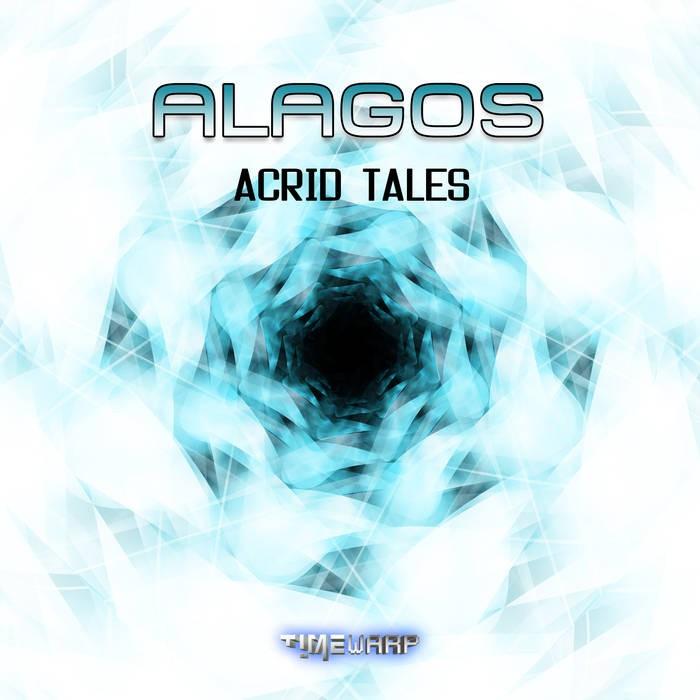 Timewarp Records - ALAGOS - Acrid Tales
