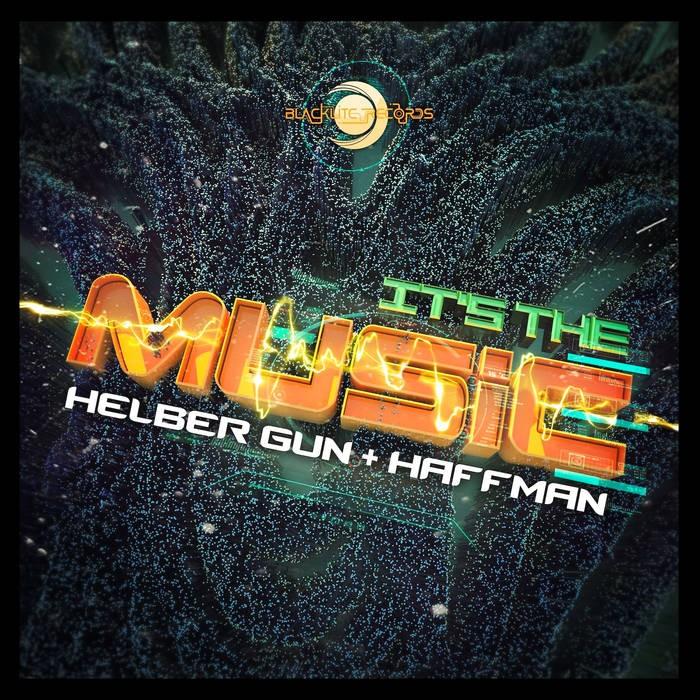 Blacklite Records - HELBER GUN, HAFFMAN - It's the music