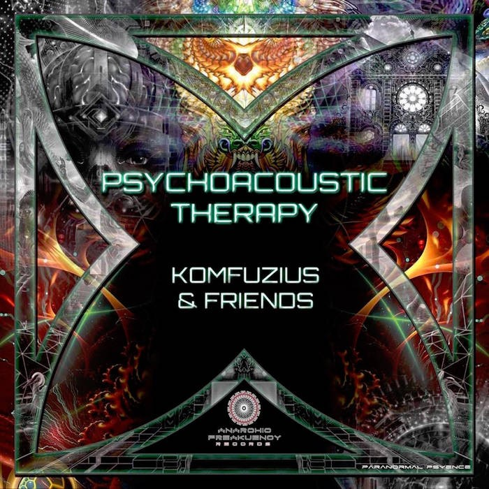 Anarchic Freakuency Records - KOMFUZIUS - Psychoacoustic Therapy