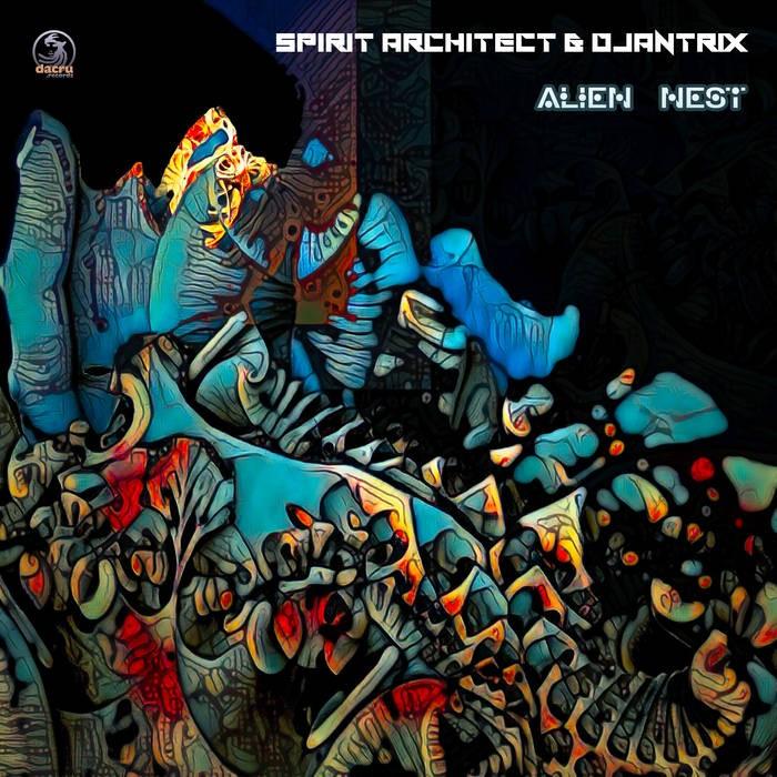 Dacru Records - SPIRIT ARCHITECT & DJANTRIX - Alien Nest