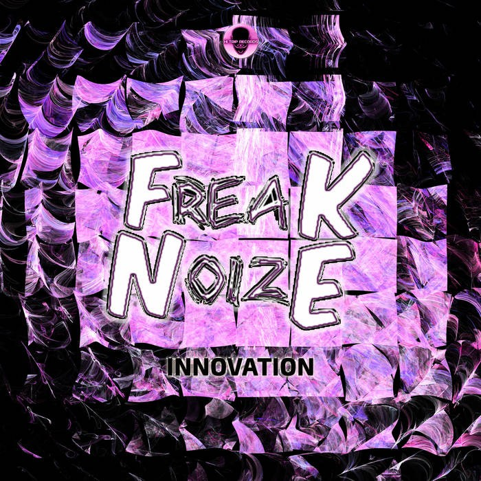 Hi-Trip Records - FREAKNOIZE - Innovation