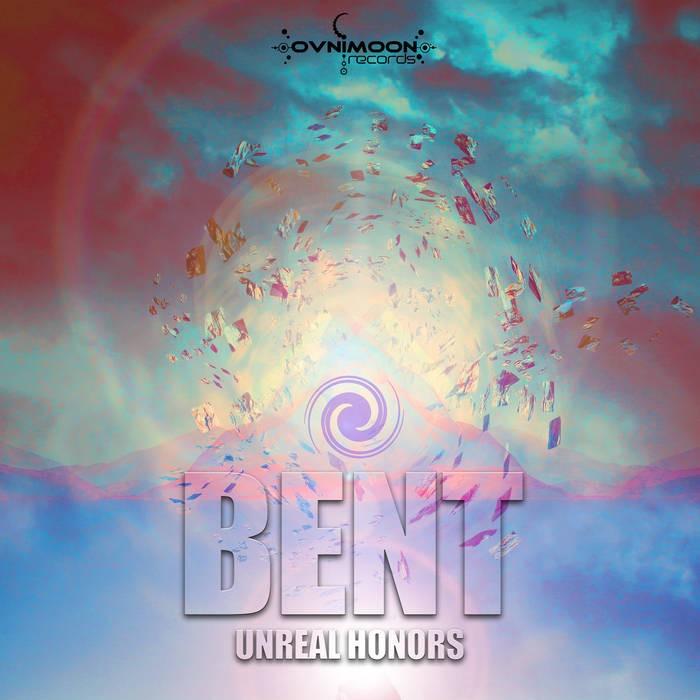 Ovnimoon Records - BENT - Unreal Honors