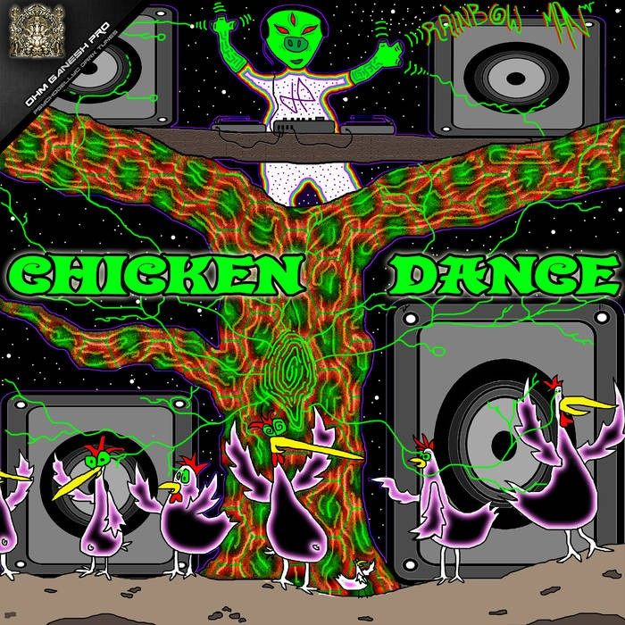 Ohm Ganesh Pro - RAINBOW MAN - Chicken Dance