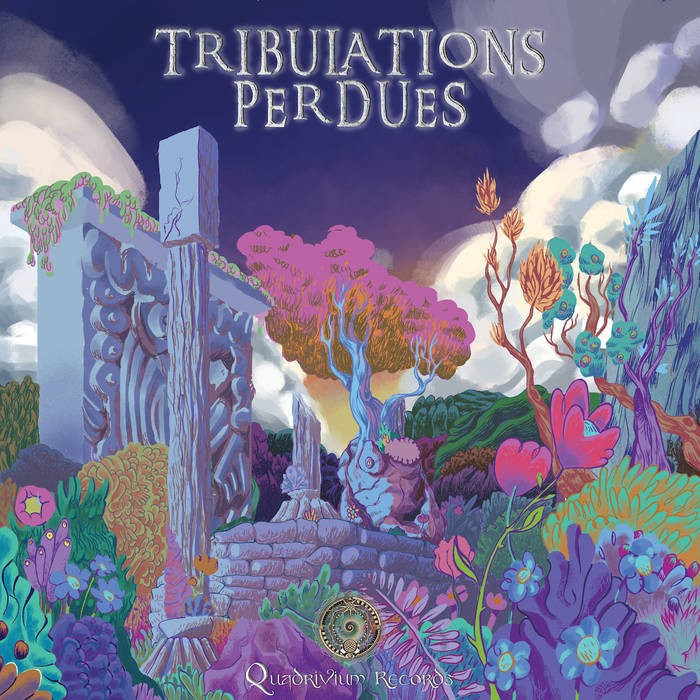 Quadrivium Records - .Various - Tribulations Perdues