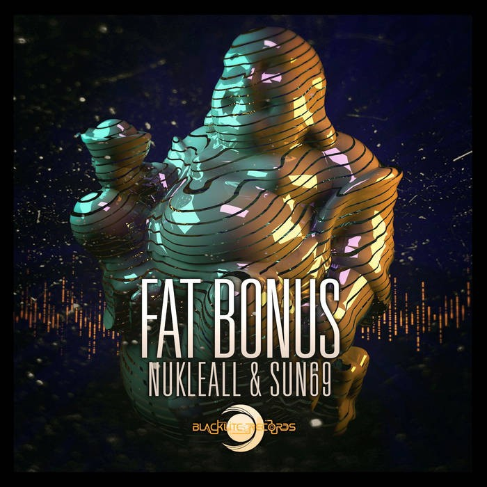 Blacklite Records - NUKLEALL, SUN69 - Fat Bonus