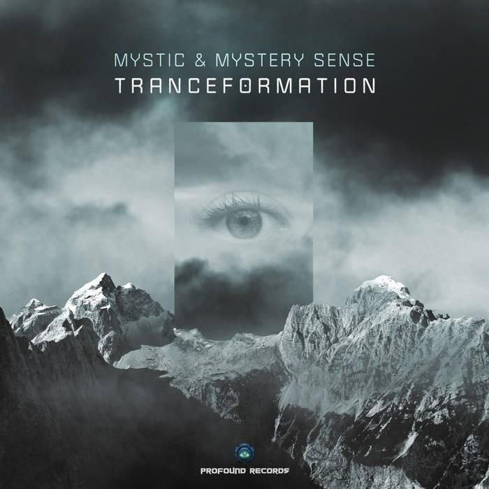 Profound Records - MYSTIC , MYSTERY SENSE - Tranceformation