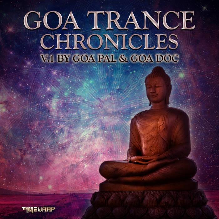 Timewarp Records - GOA PAL, GOA DOC - Goa Trance Chronicles v.1 by Goa Pal & Goa Doc