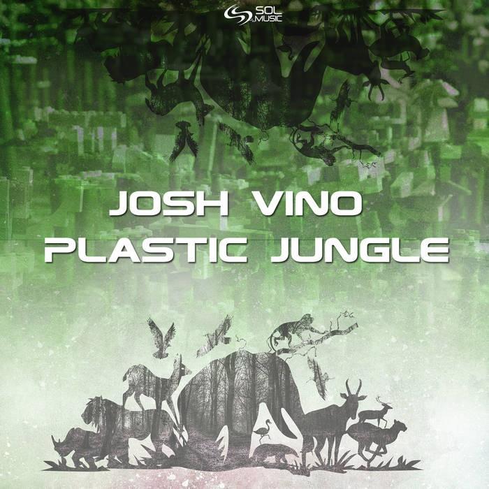 Sol Music - JOSH VINO - PLASTIC JUNGLE