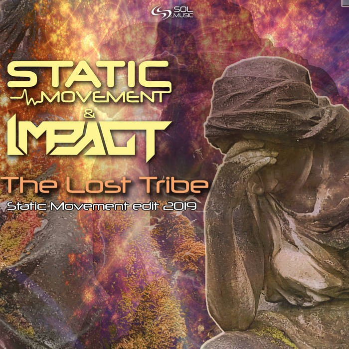 Sol Music - STATIC MOVEMENT VS IMPACT - THE LOST TRIBE (STATIC MOVEMENT EDIT 2019)