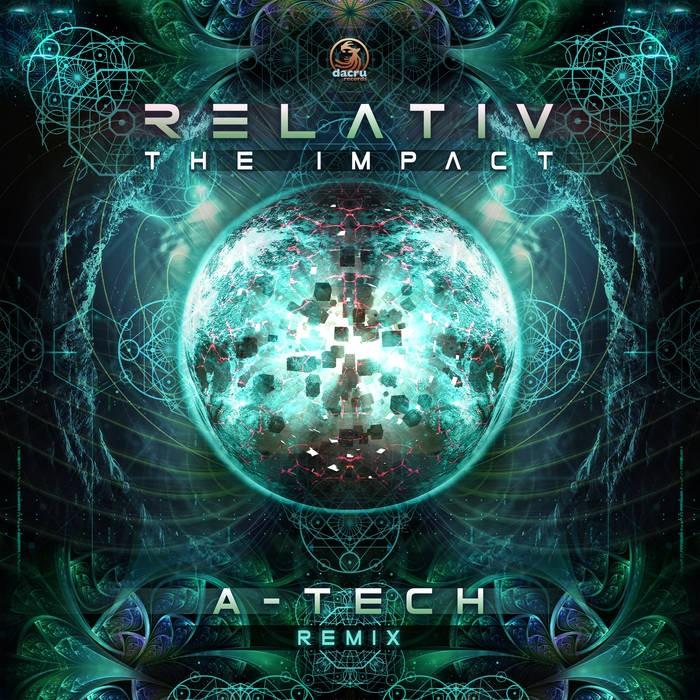Dacru Records - RELATIV - The Impact (A-Tech Remix)