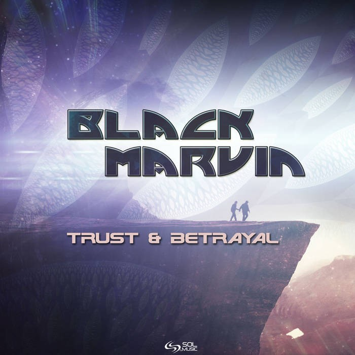 Sol Music - BLACK MARVIN - Trust & Betrayal