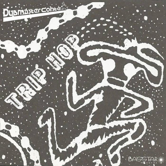 Bass-Star Records - DUBMASTER CONTE - Trip Hop