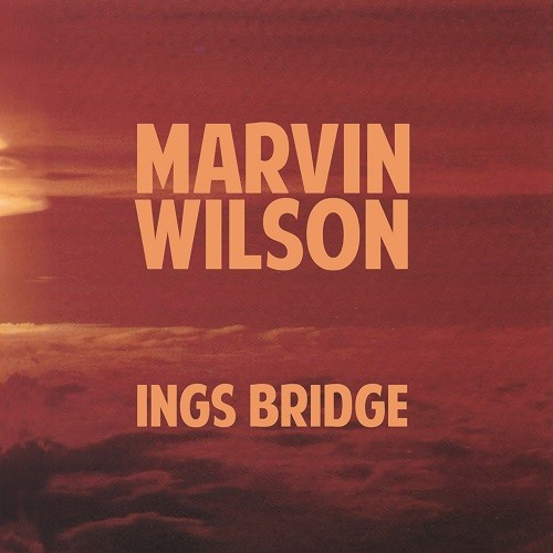 Alex Tronic Records - MARVIN WILSON - Ings Bridge
