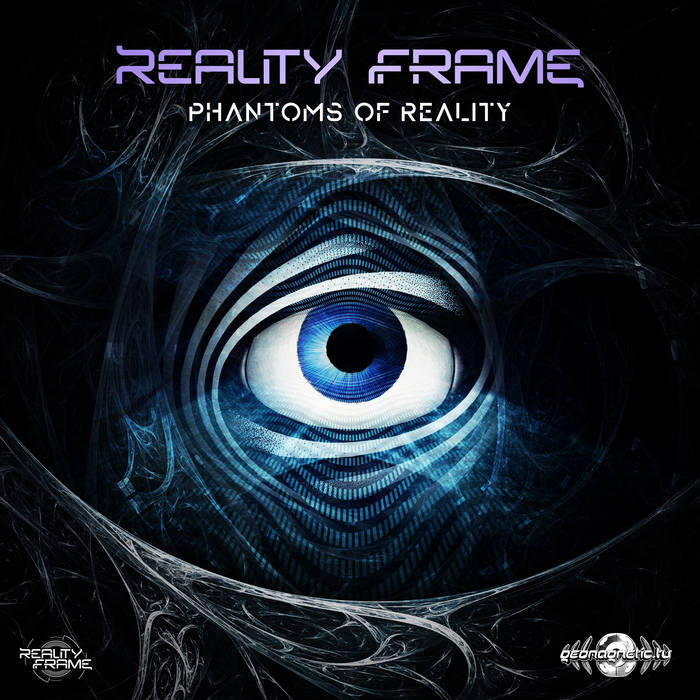 Geomagnetic.tv - REALITY FRAME - Phantoms Of Reality