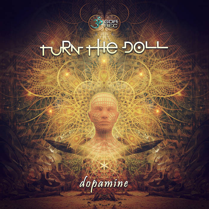 Goa Records - TURN THE DOLL - Dopamine