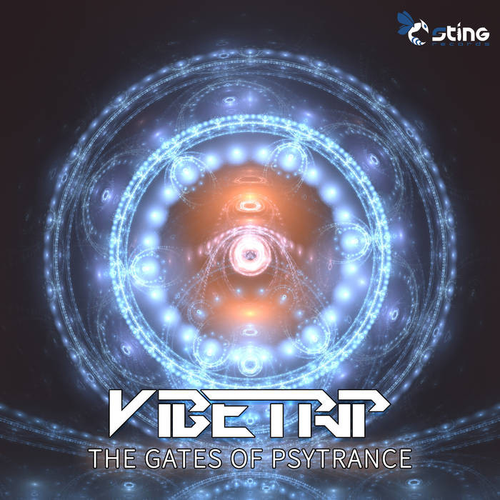 Sting Records - VIBETRIP - The Gates Of Psytrance