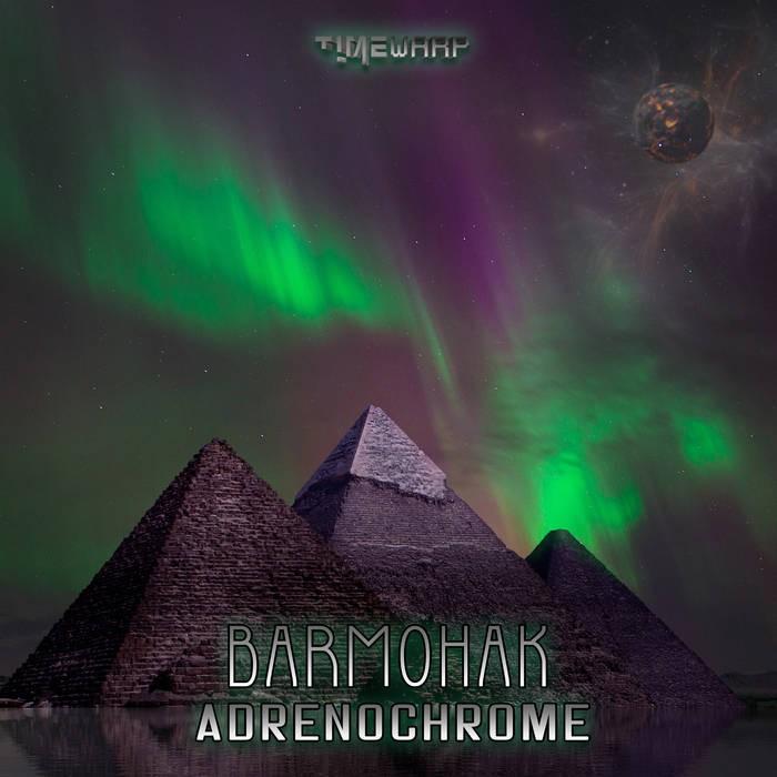 Timewarp Records - BARMOHAK - Adrenochrome
