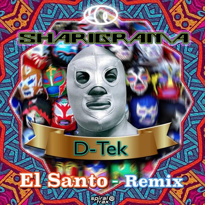 Spiral Trax Records - D-TEK, SHARIGRAMA - El Santo