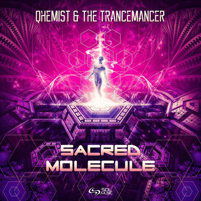 Sol Music - QHEMIST, THE TRANCEMANCER - Sacred Molecule