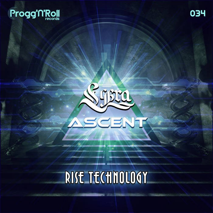 ProggNRoll Records - LYBRA, ASCENT - Rise Technology