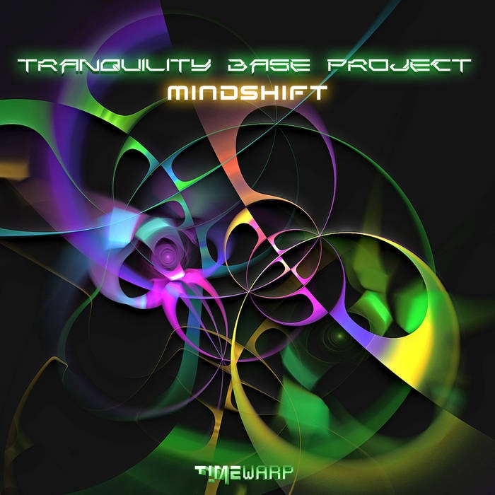 Timewarp Records - TRANQUILITY BASE PROJECT - Mindshift