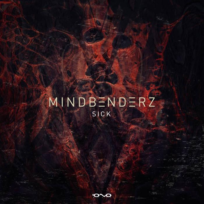 Iono Music - MINDBENDERZ - Sick