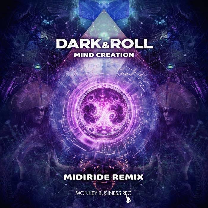 Monkey Business Records - DARK, ROLL - Mind Creation (Midiride Remix)
