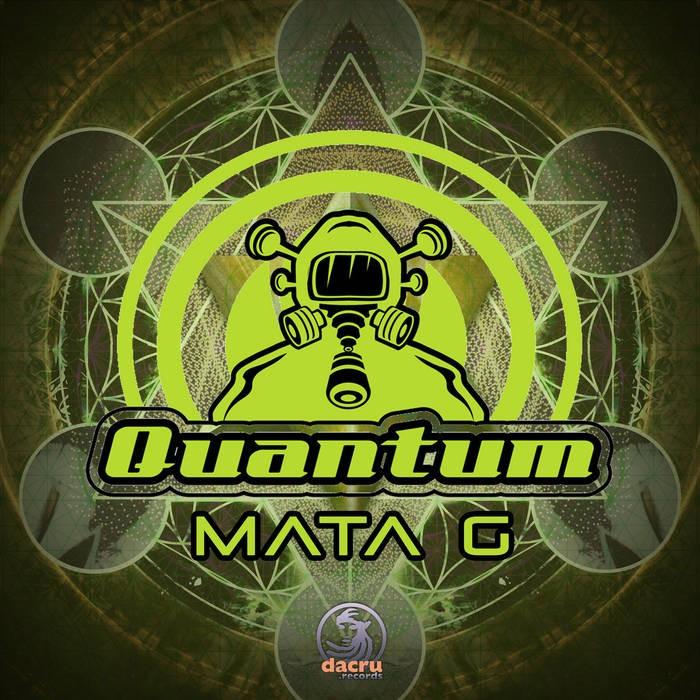 Dacru Records - QUANTUM - Mata G