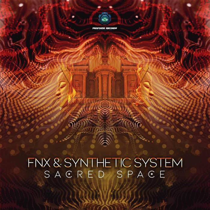 Profound Records - FNX , SYNTHETIC SYSTEM - Sacred Space