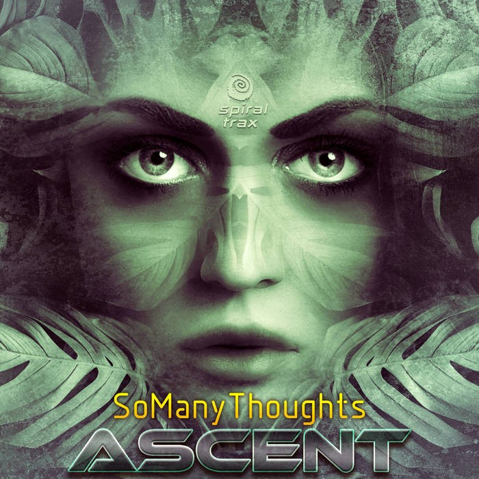 Spiral Trax Records - ASCENT - So Many Thoughts