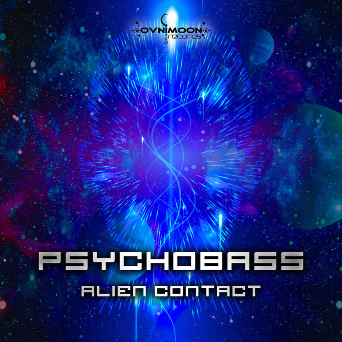 Ovnimoon Records - PSYCHOBASS - Alien Contact