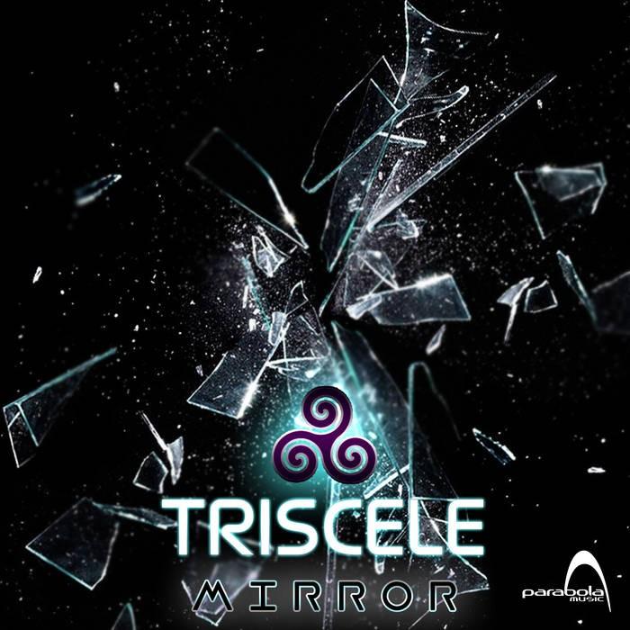 Parabola Music - TRISCELE - Mirror