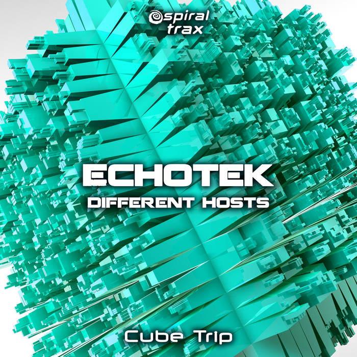 Spiral Trax Records - ECHOTEK, DIFFERENT HOSTS - Cube Trip