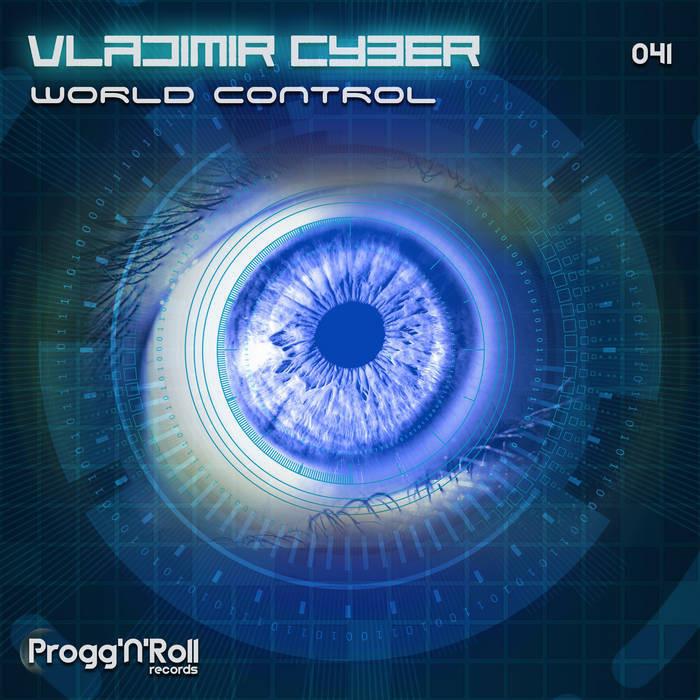 ProggNRoll Records - VLADIMIR CYBER - World Control