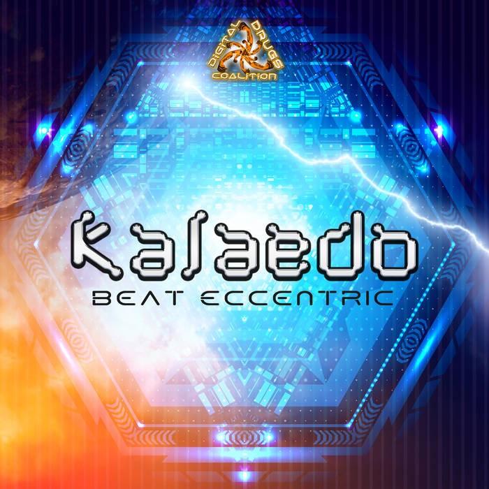 Digital Drugs Coalition - KALAEDO - Beat Eccentric