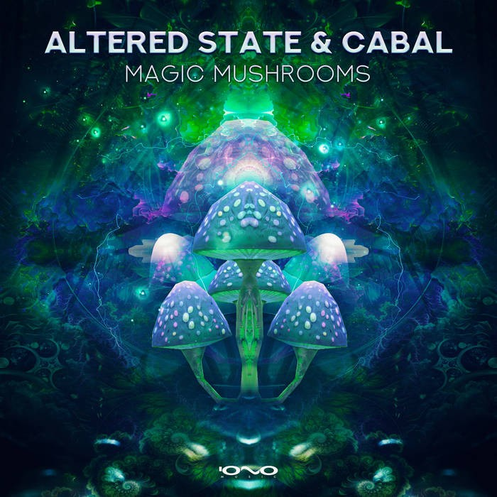 Iono Music - ALTERED STATE, CABAL - Magic Mushrooms