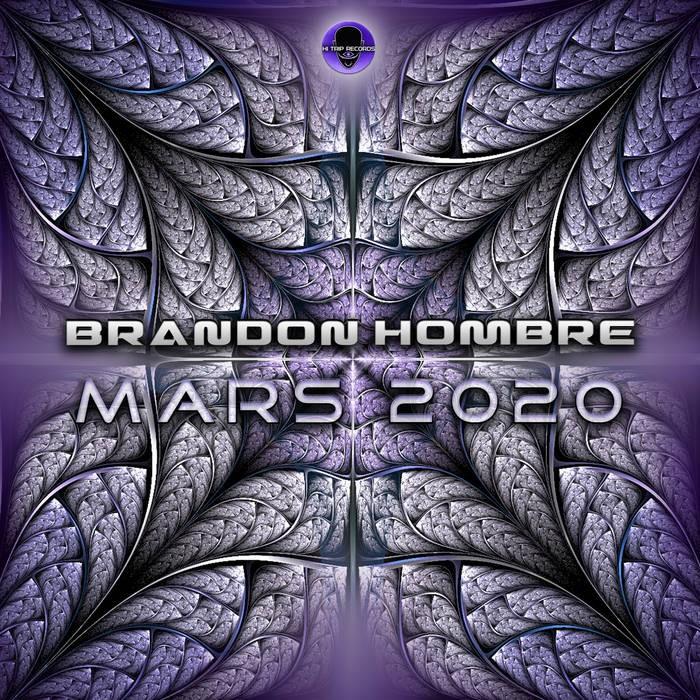 Hi-Trip Records - BRANDON HOMBRE - Mars 2020