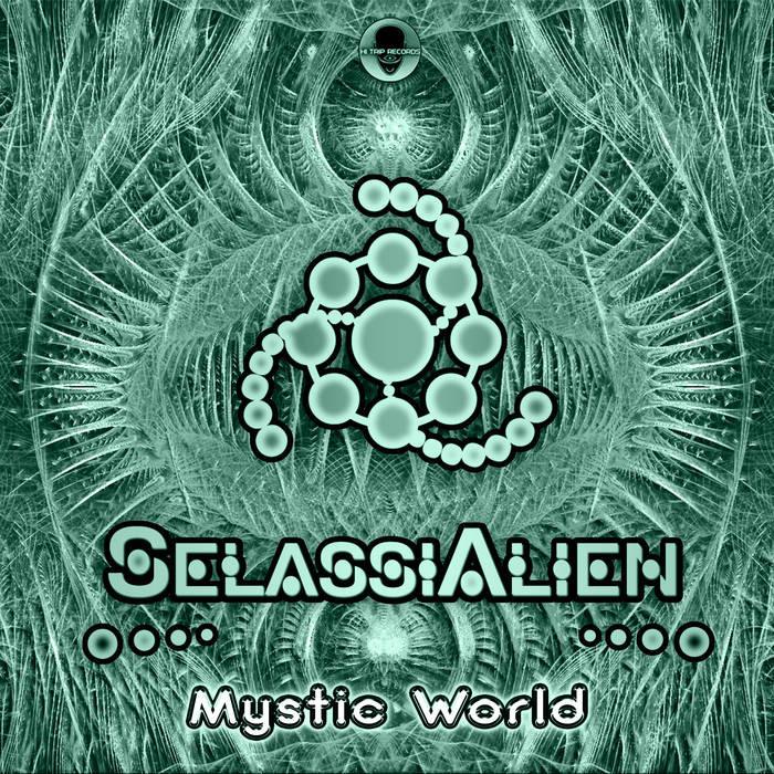 Hi-Trip Records - SELASSI ALIEN - Mystic World