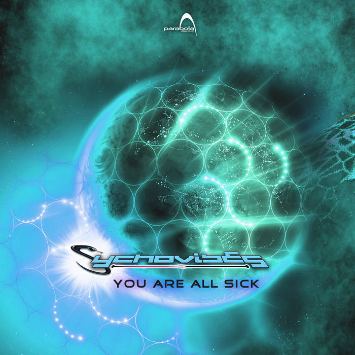 Parabola Music - SYCHOVIBES - You Are All Sick