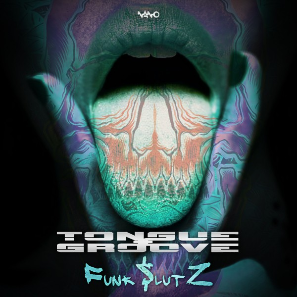 Nano Records - TONGUE, GROOVE - Funk Slutz