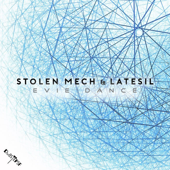Dubstep Sf - STOLEN MECH, LATESIL - Evie Dance