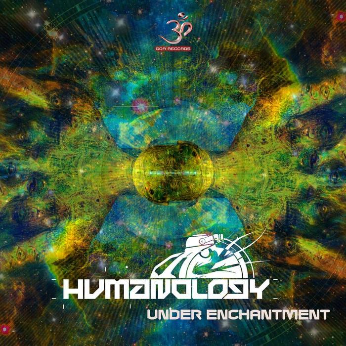 Goa Records - HUMANOLOGY - Under Enchantment