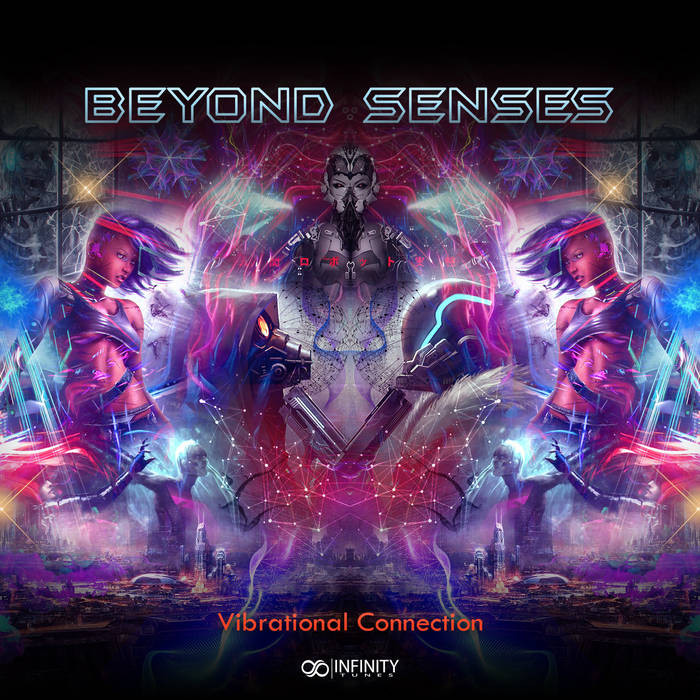 INFINITY TUNES RECORDS - BEYOND SENSES - Vibrational Connection