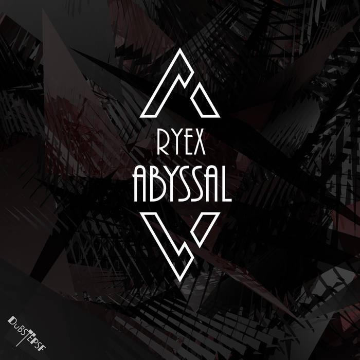 Dubstep Sf - RYEX - Abyssal