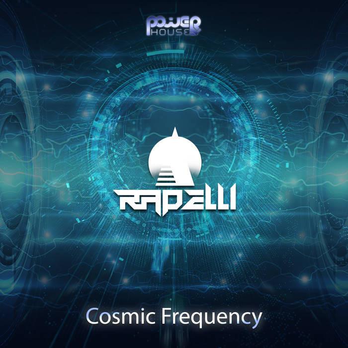 Power House - RAPELLI - Cosmic Frequency